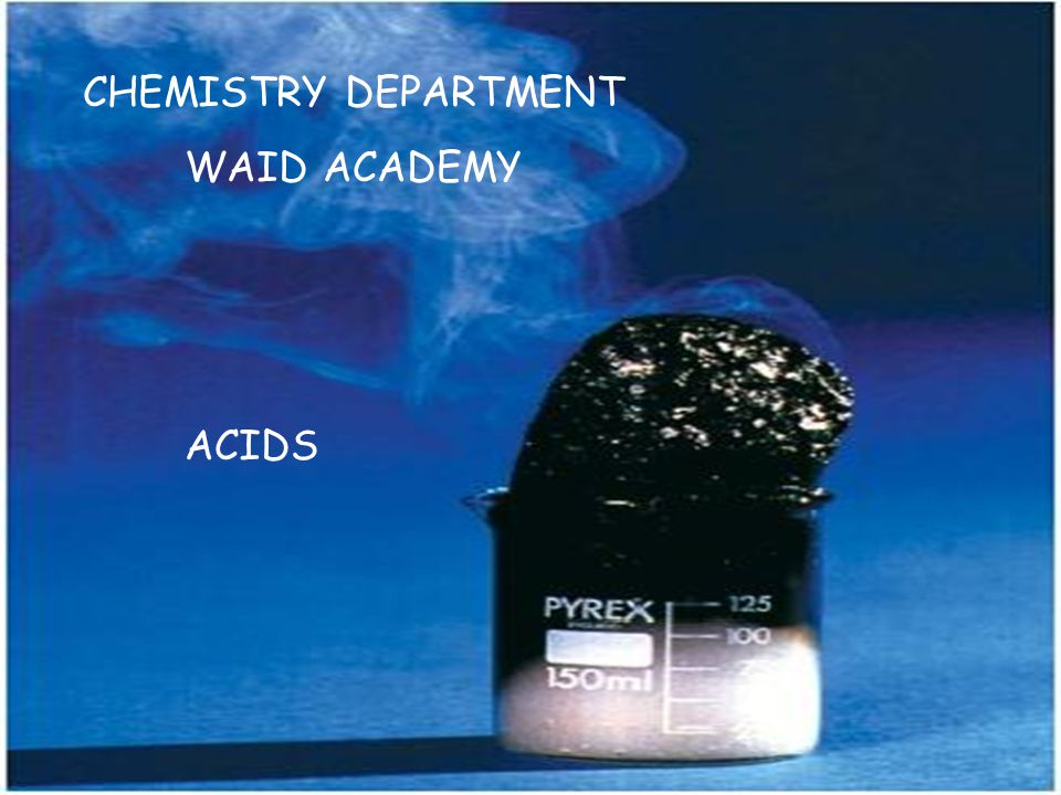 CHEMISTRY DEPARTMENT WAID ACADEMY ACIDS