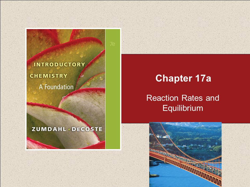 Chapter 17a Reaction Rates and Equilibrium