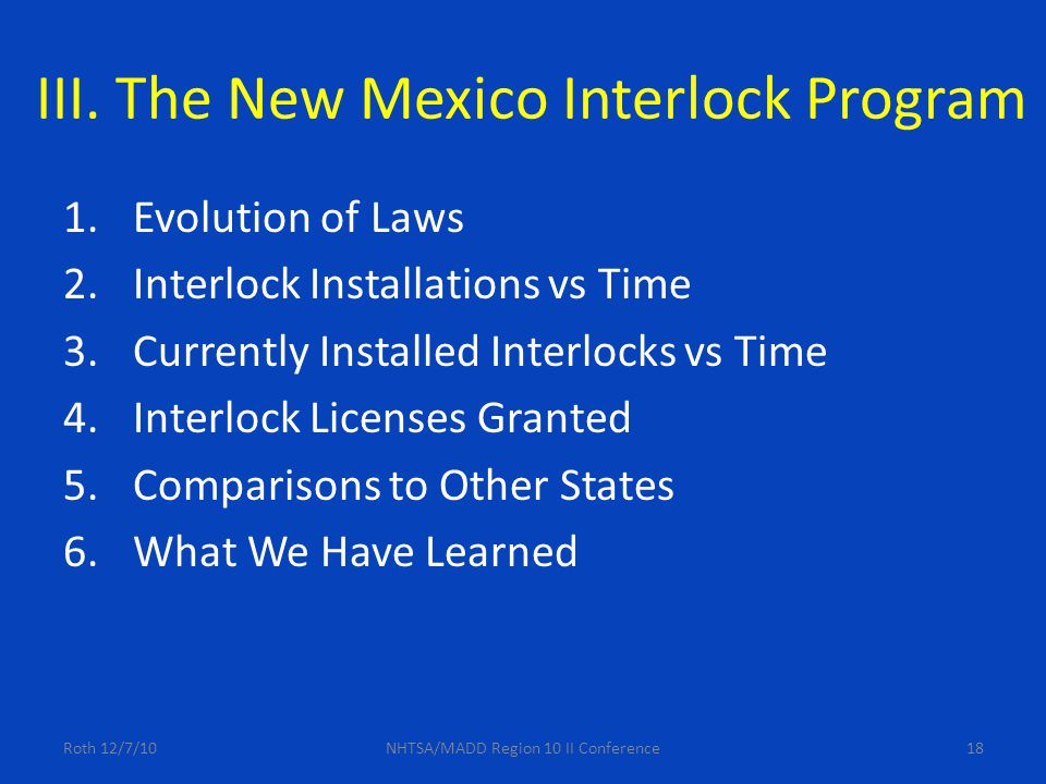 18 III. The New Mexico Interlock Program 1.Evolution of Laws 2.Interlock Installations vs Time 3.Currently Installed Interlocks vs Time 4.Interlock Li