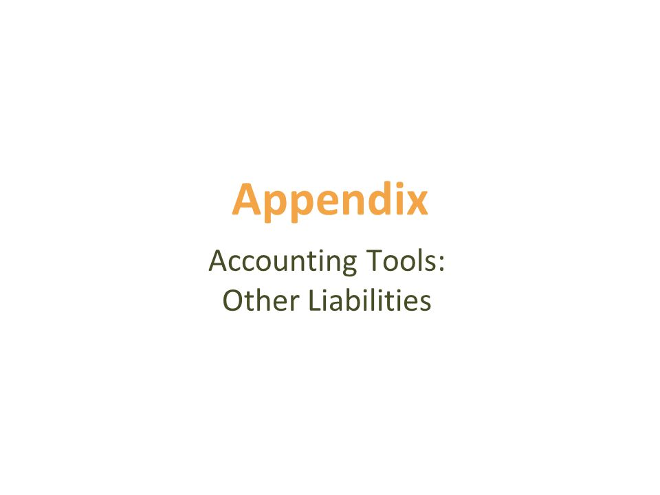 Appendix Accounting Tools: Other Liabilities