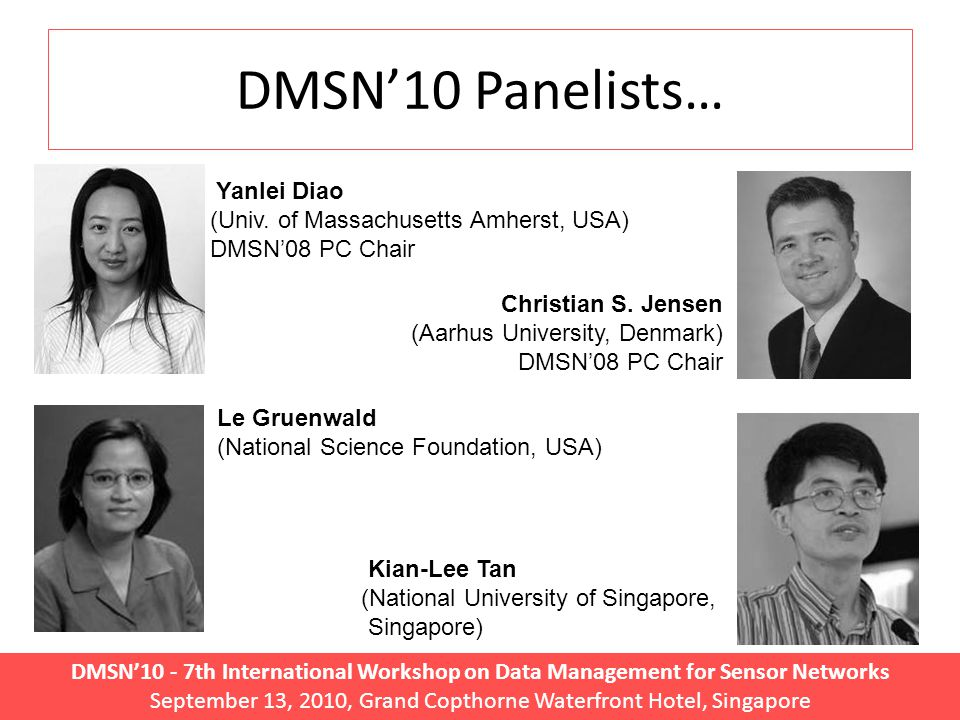DMSN'10 - 7th International Workshop on Data Management for Sensor Networks September 13, 2010, Grand Copthorne Waterfront Hotel, Singapore What is a Sensor Network today.
