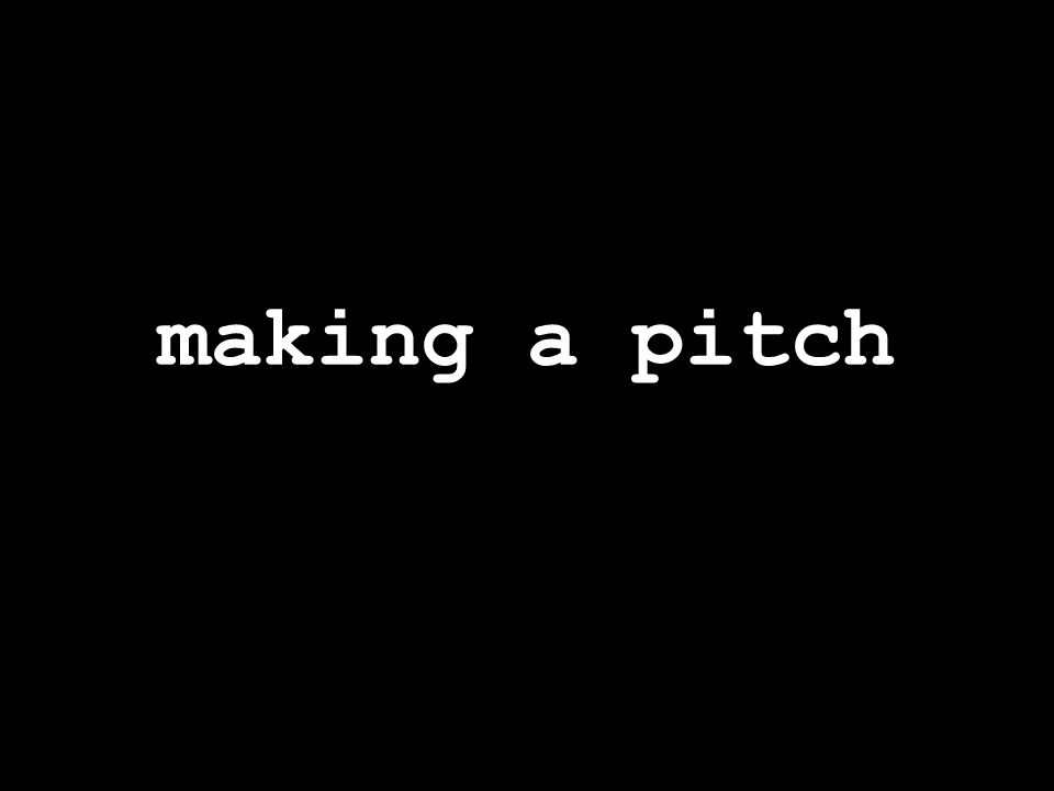 making a pitch