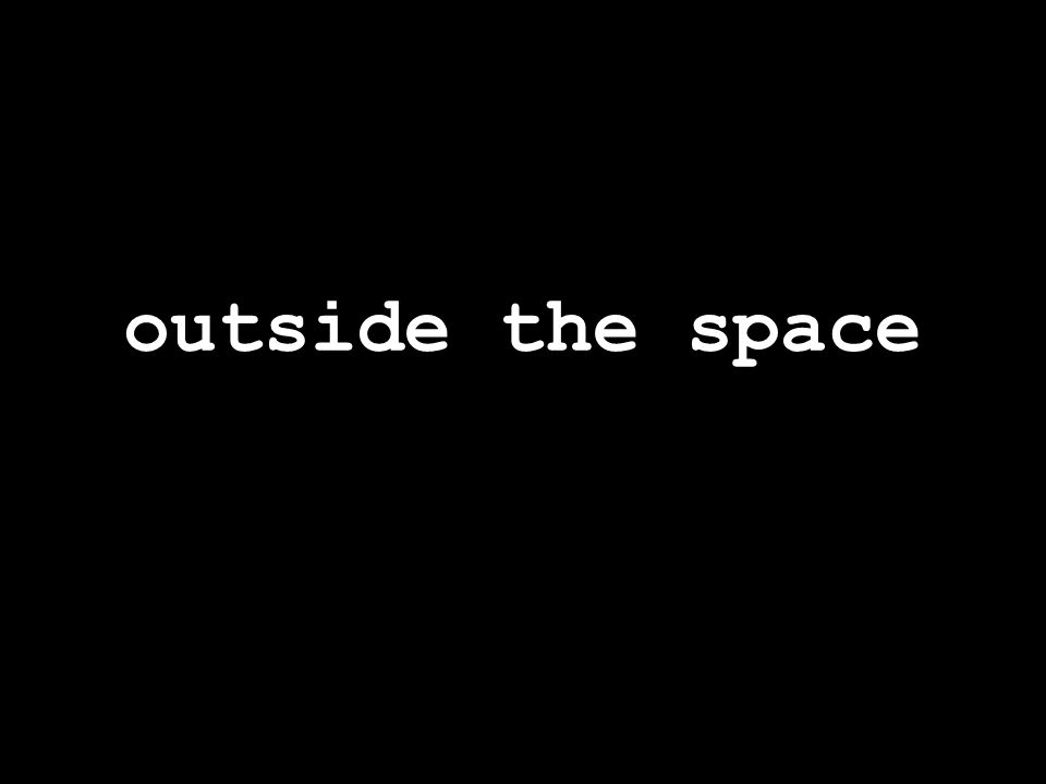 outside the space