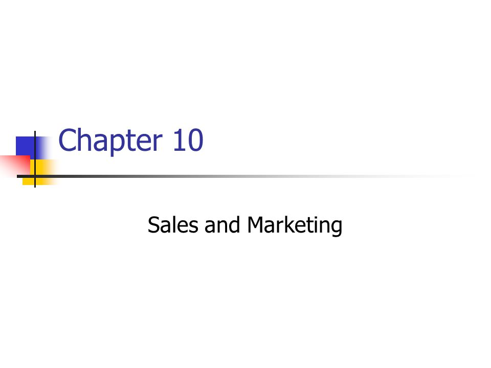 Chapter 10 Sales and Marketing