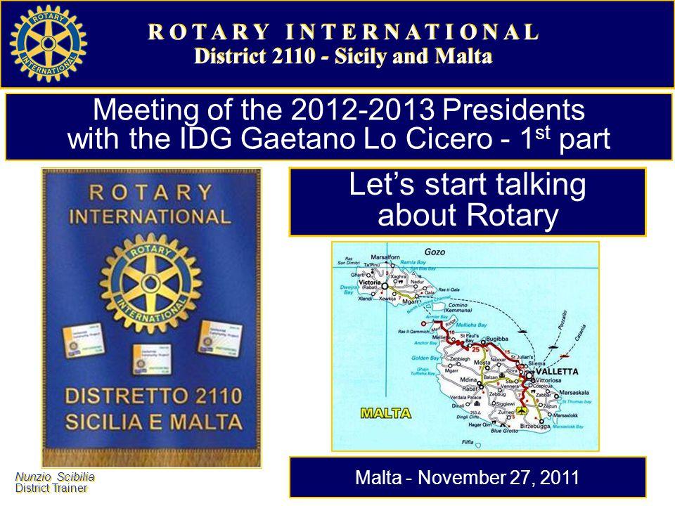 Nunzio Scibilia District Trainer Nunzio Scibilia District Trainer Giving a good idea of Rotary and its activities.
