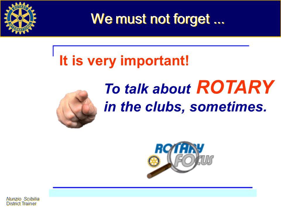 Nunzio Scibilia District Trainer Nunzio Scibilia District Trainer How to involve families in Rotary.
