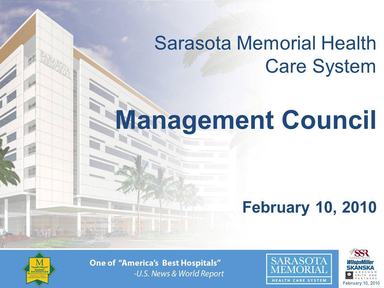 February 10, 2010 Sarasota Memorial Health Care System Management Council February 10, 2010