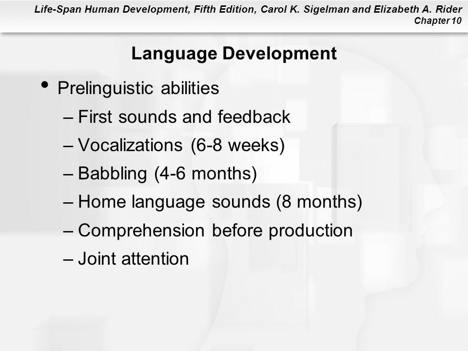 Life-Span Human Development, Fifth Edition, Carol K. Sigelman and Elizabeth A. Rider Chapter 10