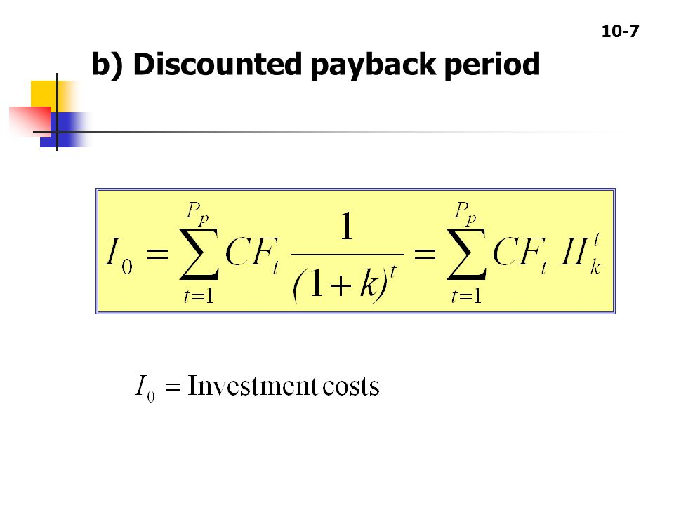 10-7 b) Discounted payback period