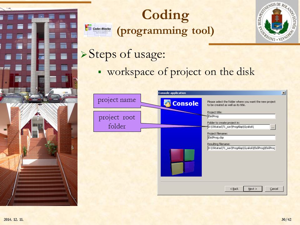 ELTE 30/42 2014. 12. 11.2014. 12. 11.2014. 12. 11.  Steps of usage:  workspace of project on the disk project name project root folder Coding (progr