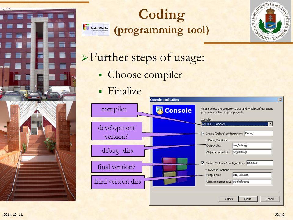 ELTE 32/42 2014. 12. 11.2014. 12. 11.2014. 12. 11.  Further steps of usage:  Choose compiler  Finalize compiler development version? debug dirs fin