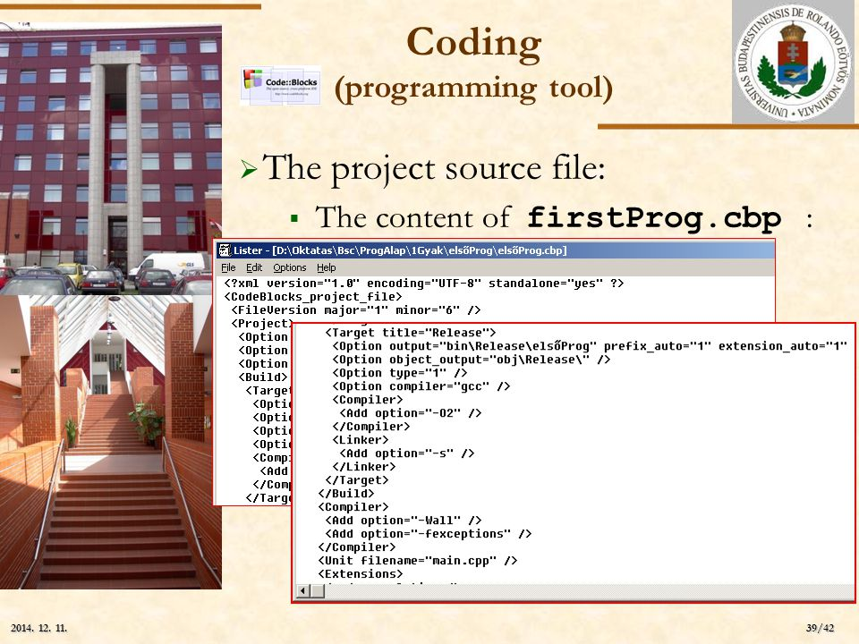 ELTE 39/42 2014. 12. 11.2014. 12. 11.2014. 12. 11.  The project source file:  The content of firstProg.cbp : (mily meglepő!) Coding (programming too