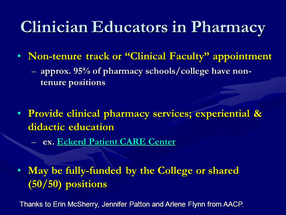 Clinician Educators in Pharmacy Non-tenure track or Clinical Faculty appointmentNon-tenure track or Clinical Faculty appointment –approx.