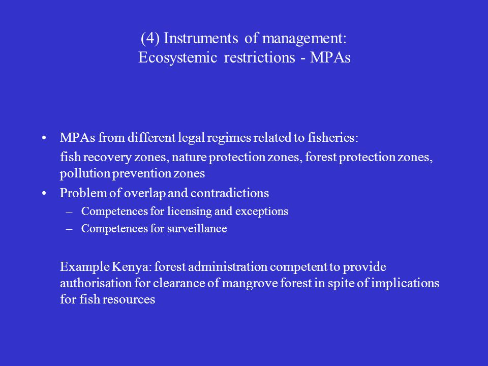 (4) Instruments of management: Ecosystemic restrictions - MPAs MPAs from different legal regimes related to fisheries: fish recovery zones, nature pro