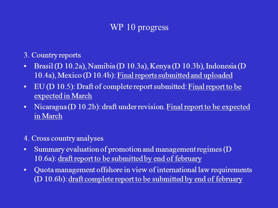 WP 10 progress 3. Country reports Brasil (D 10.2a), Namibia (D 10.3a), Kenya (D 10.3b), Indonesia (D 10.4a), Mexico (D 10.4b): Final reports submitted