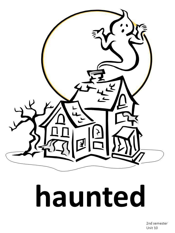 haunted 2nd semester Unit 10