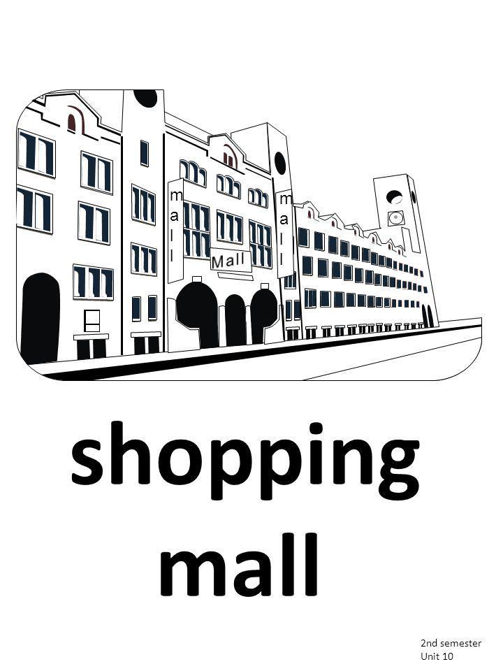 2nd semester Unit 10 shopping mall