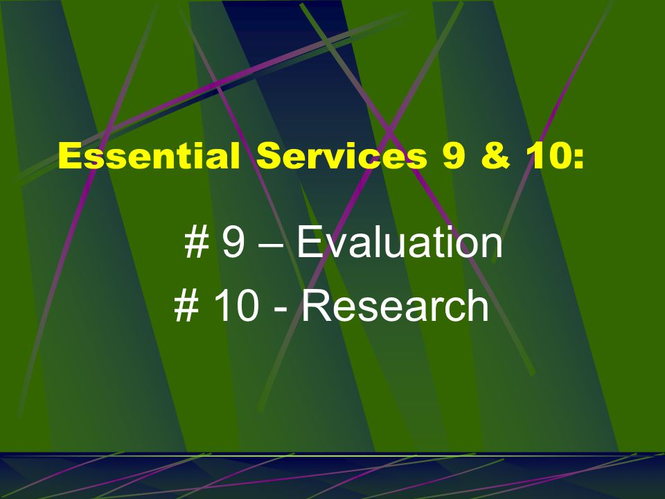 One last time… Why learn about the 10 Essential Services.