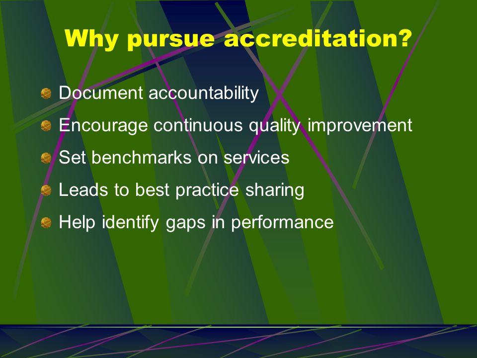Why pursue accreditation.