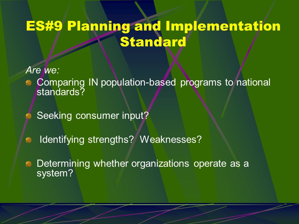 ES #10 Planning and Implementation Standard Are we: Engaged in academic-practice collaborations.