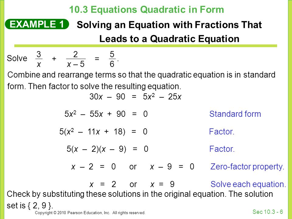 Copyright © 2010 Pearson Education, Inc. All rights reserved. Sec 10.3 - 6 Combine and rearrange terms so that the quadratic equation is in standard f