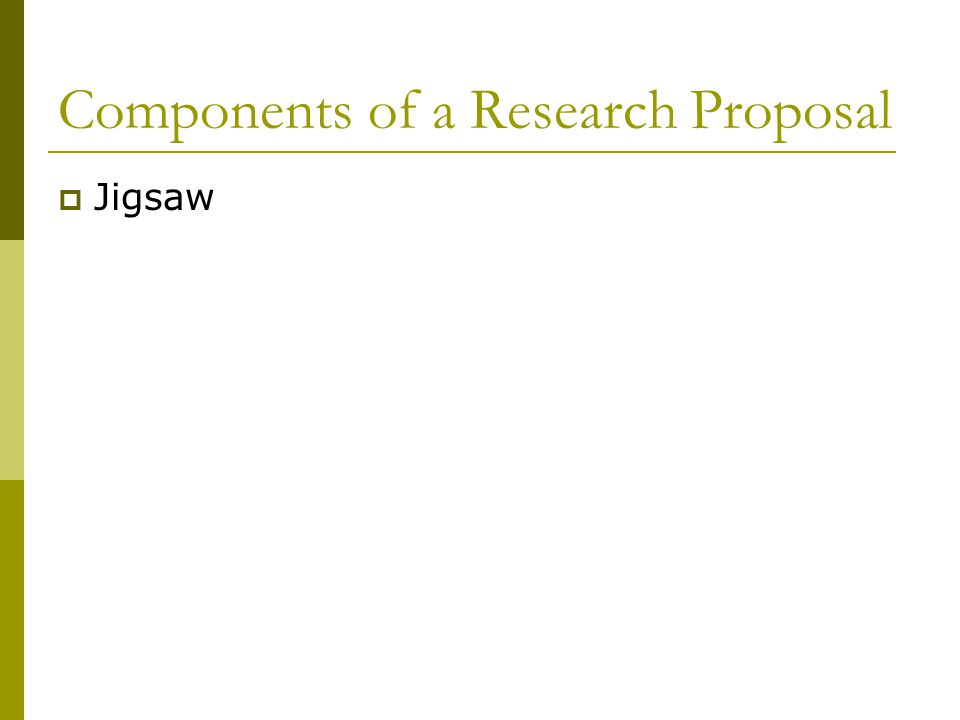 Components of a Research Proposal  Jigsaw