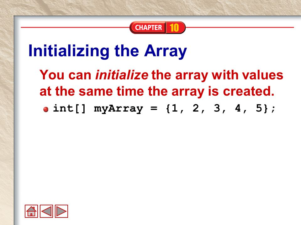 10 Determining the Length of the Array Use the length property to find the number of elements in the array.