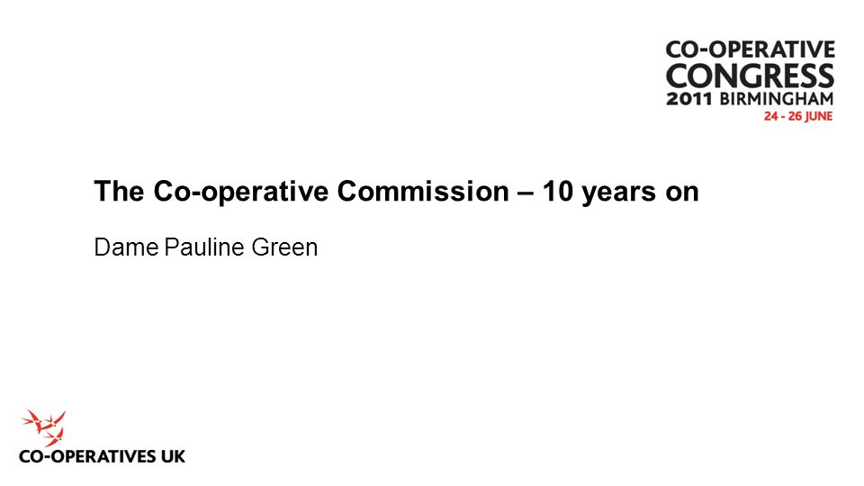 The Co-operative Commission – 10 years on Dame Pauline Green