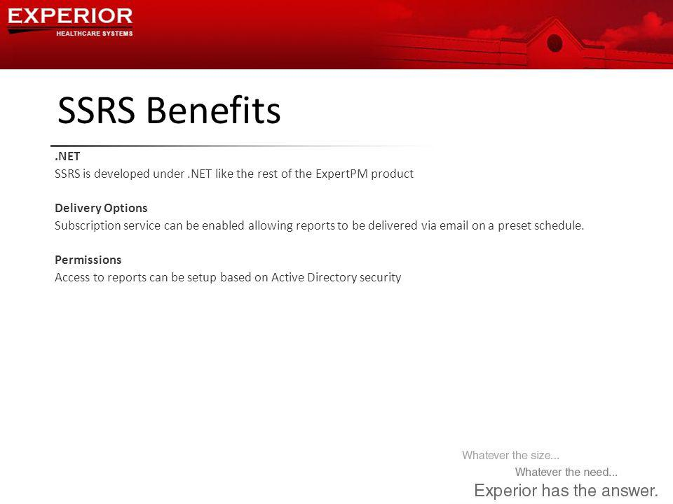 SSRS Benefits.NET SSRS is developed under.NET like the rest of the ExpertPM product Delivery Options Subscription service can be enabled allowing reports to be delivered via email on a preset schedule.