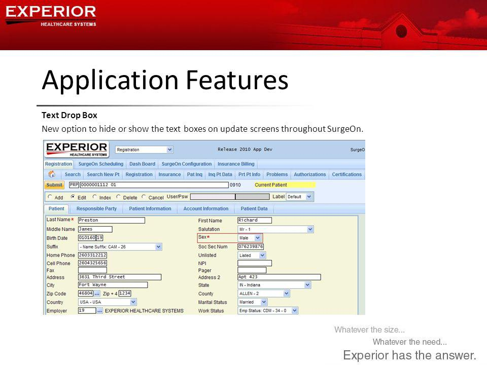 Application Features Text Drop Box New option to hide or show the text boxes on update screens throughout SurgeOn.