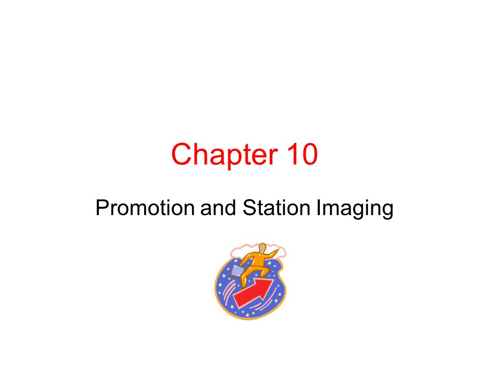 Chapter 10 Promotion and Station Imaging