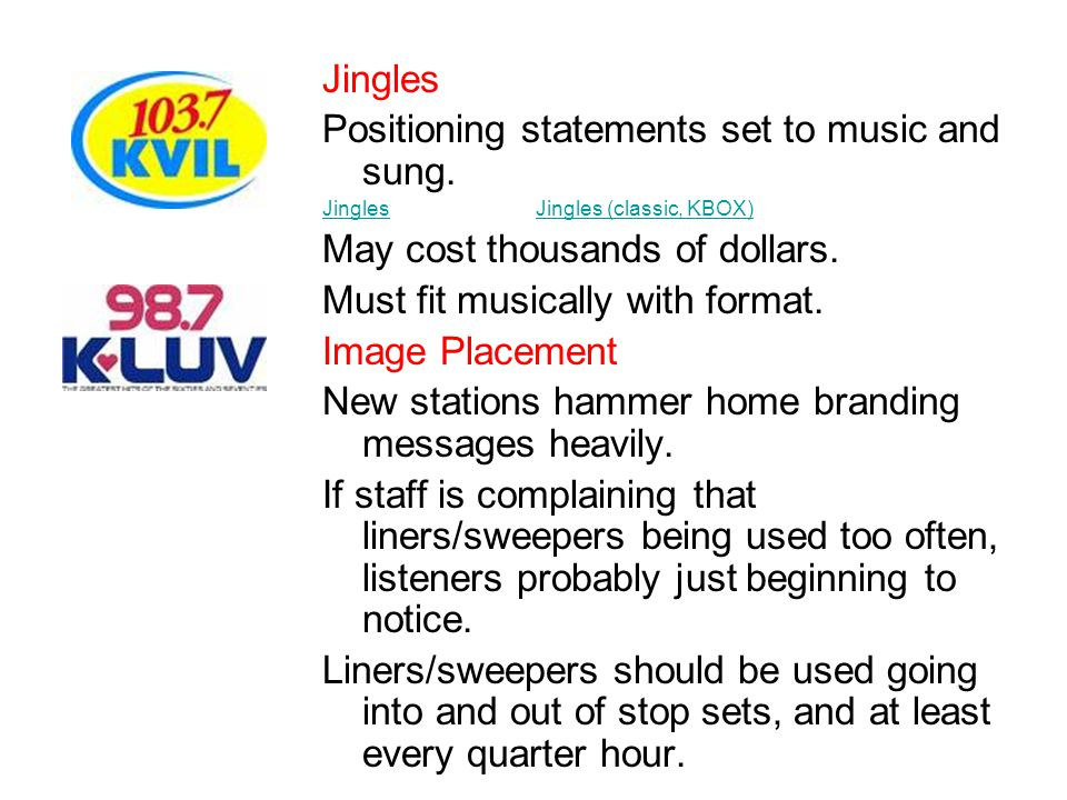Jingles Positioning statements set to music and sung.