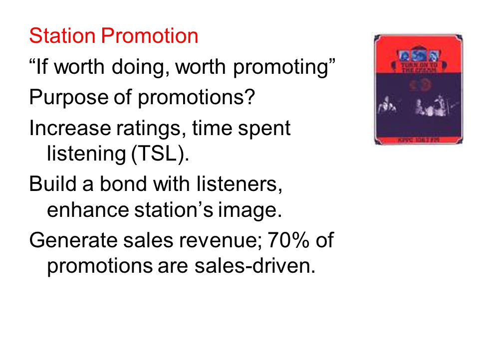 Station Promotion If worth doing, worth promoting Purpose of promotions.