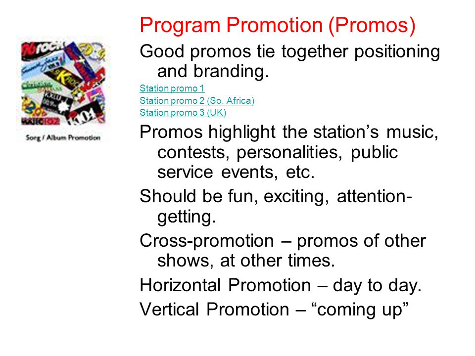 Program Promotion (Promos) Good promos tie together positioning and branding.