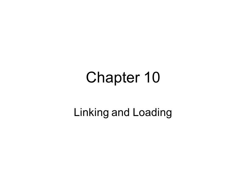 Chapter 10 Linking and Loading