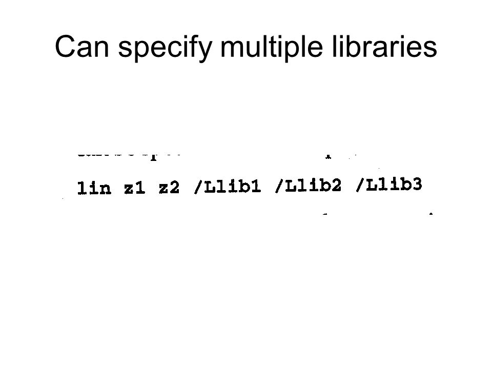 Can specify multiple libraries