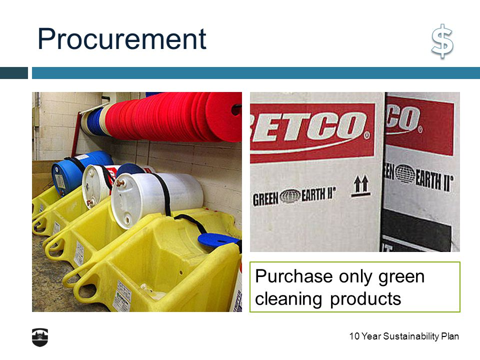 10 Year Sustainability Plan Procurement Purchase only green cleaning products