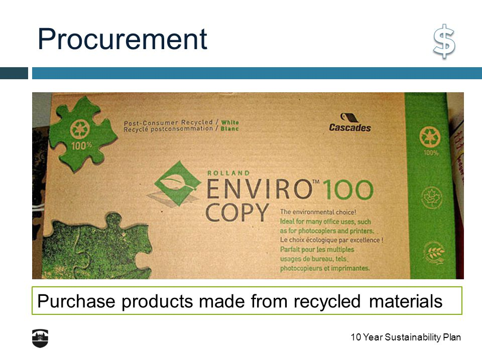 10 Year Sustainability Plan Procurement Purchase products made from recycled materials