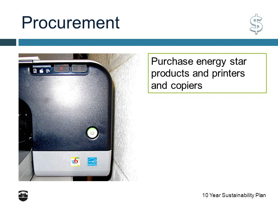 10 Year Sustainability Plan Procurement Purchase energy star products and printers and copiers