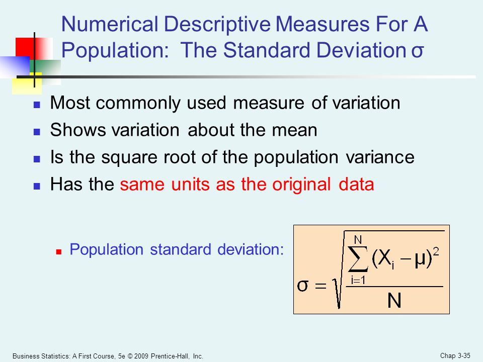Business Statistics: A First Course, 5e © 2009 Prentice-Hall, Inc. Chap 3-35 Numerical Descriptive Measures For A Population: The Standard Deviation σ