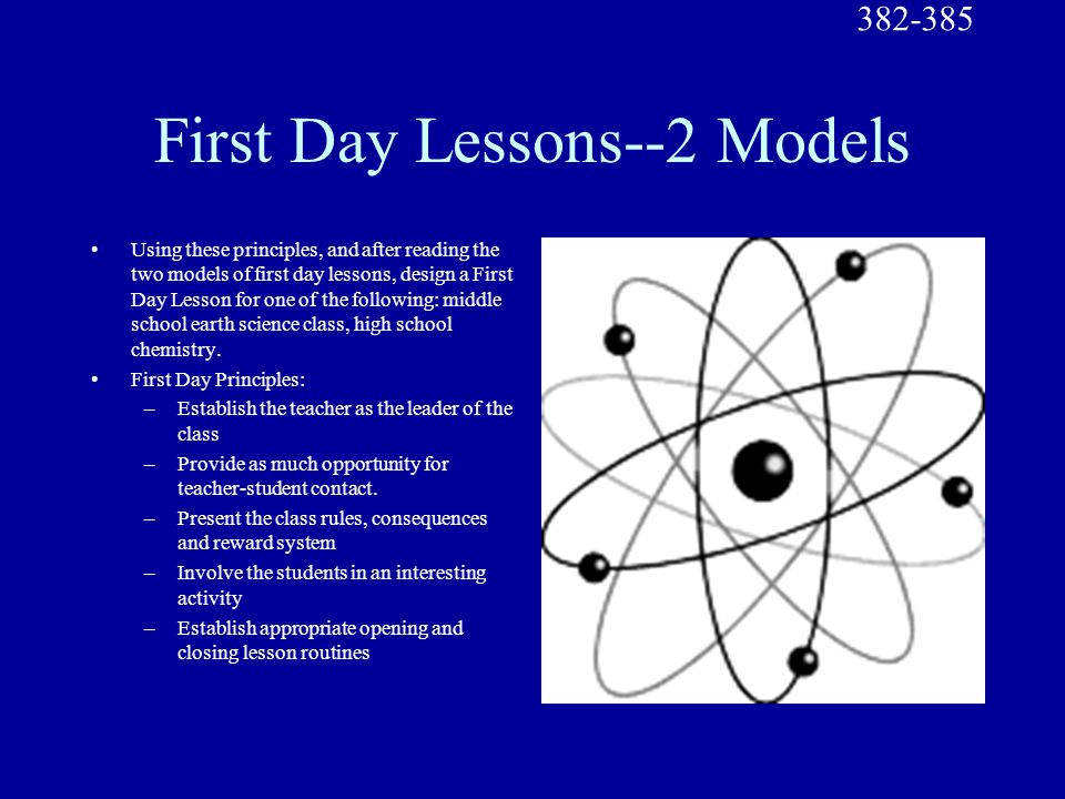 First Day Lessons--2 Models Using these principles, and after reading the two models of first day lessons, design a First Day Lesson for one of the following: middle school earth science class, high school chemistry.