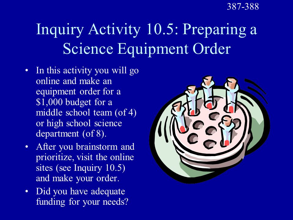 Inquiry Activity 10.5: Preparing a Science Equipment Order In this activity you will go online and make an equipment order for a $1,000 budget for a m