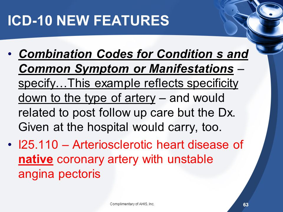 SOME EXAMPLES Reference ONLY Slides from here to end of ppt. on coding – sample references Complimentary of AHIS, Inc. 62