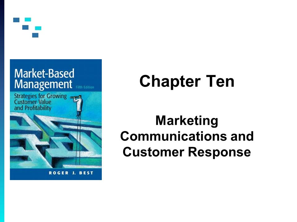 Chapter Ten Marketing Communications and Customer Response