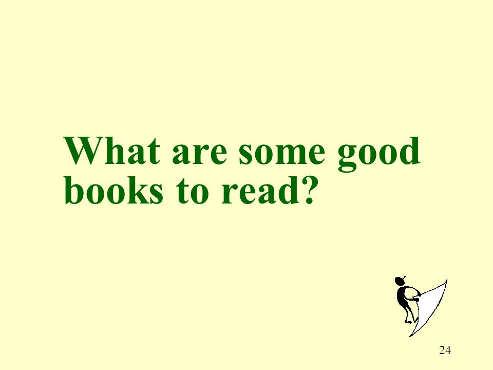 24 What are some good books to read?