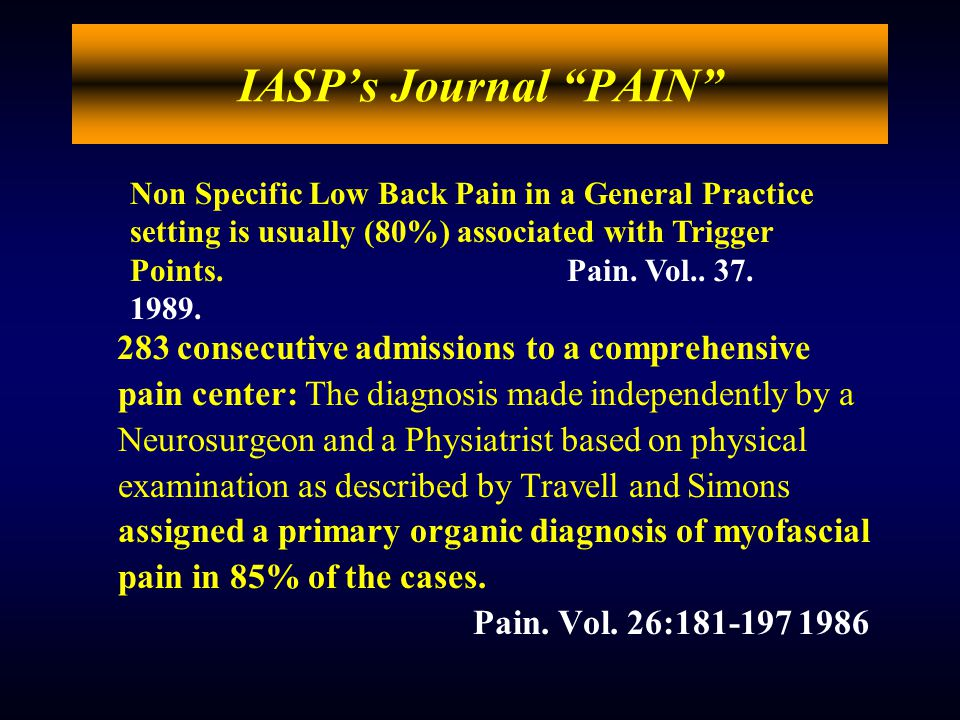 IASP's Journal PAIN Chronic Benign Intractable Pain Syndrome (previously) defined as pain that has been present for more than six months without known peripheral nociceptive input is nearly always associated with Trigger Points.