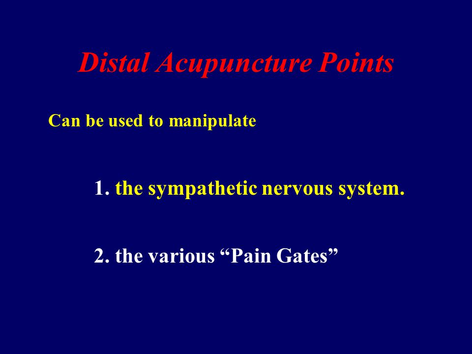 Distal Acupuncture Points Are classical meridian Acupuncture points usually found below the elbow or knee.