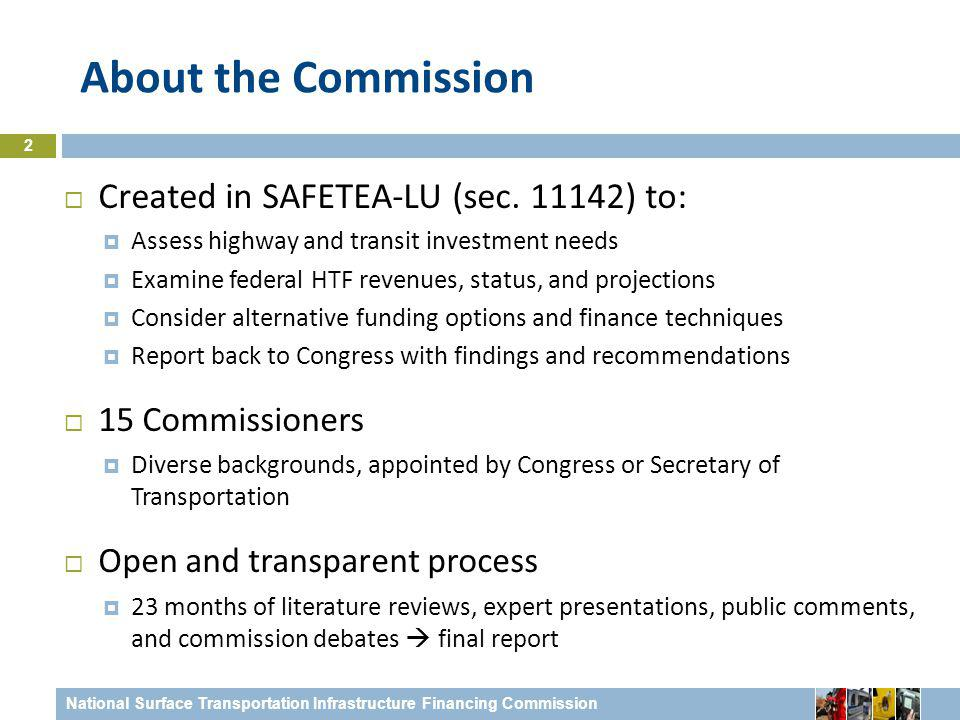 About the Commission 2  Created in SAFETEA-LU (sec.