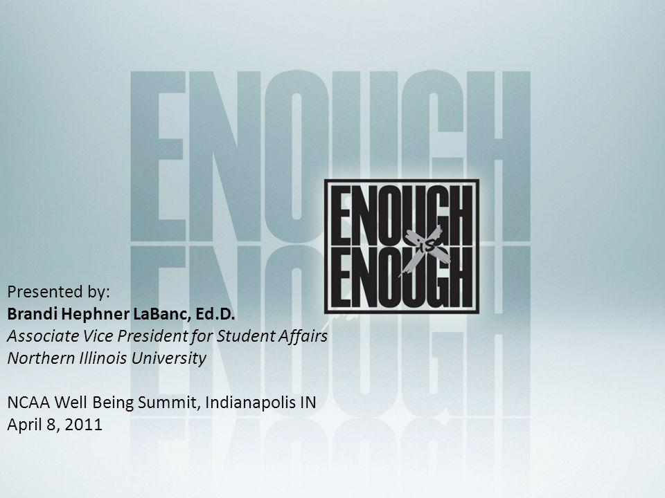 Presented by: Brandi Hephner LaBanc, Ed.D.