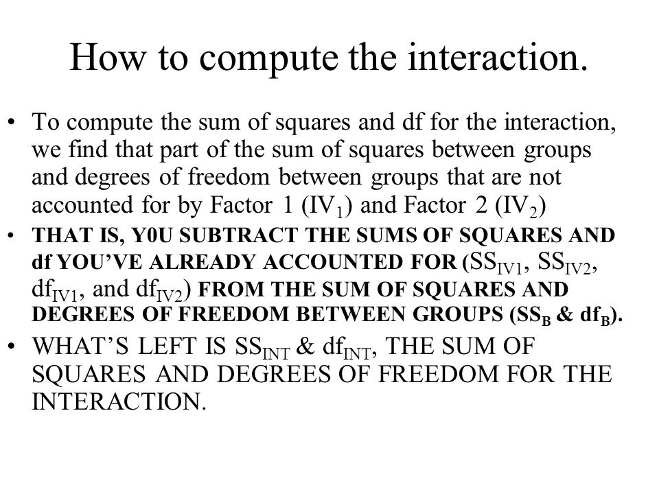 How to compute the interaction.